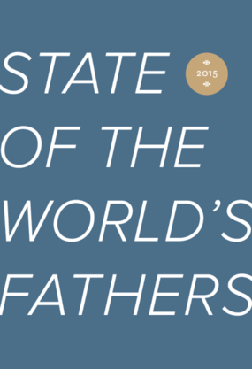 State of the World's Fathers: 2015