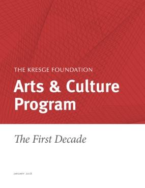 The Kresge Foundation Arts & Culture Program: The First Decade