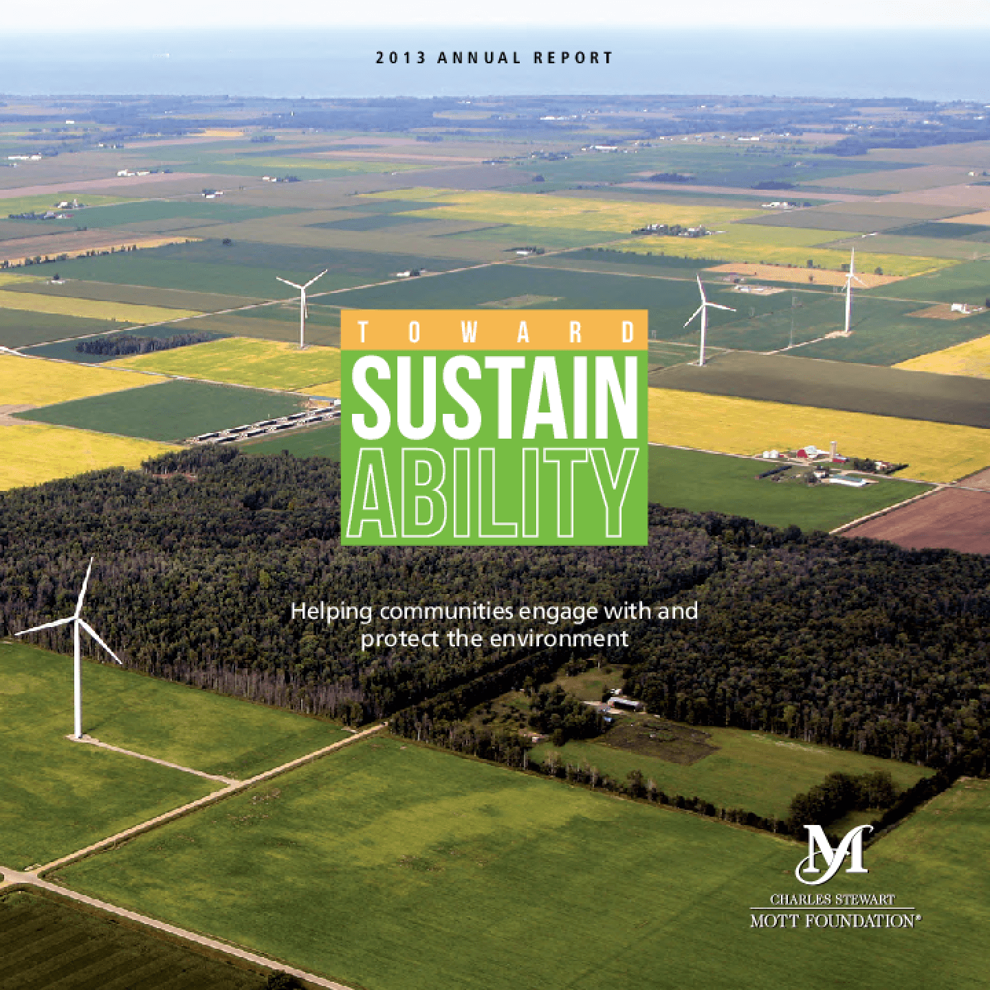 Toward Sustainability: Helping Communities Engage With and Protect the Environment - 2013 Annual Report