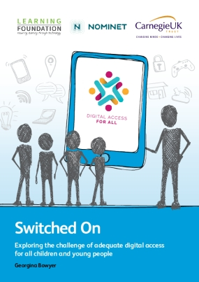 Switched On : Exploring the Challenge of Adequate Digital Access for All Children and Young People