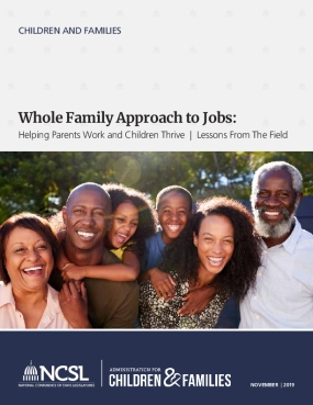 Whole Family Approach to Jobs: Helping Parents Work and Children Thrive, Lessons From The Field