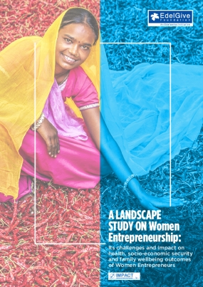 A Landscape Study on Women Entrepreneurship: Its Challenges and Impact on Health, Socio-economic Security and Family Wellbeing Outcomes of Women Entrepreneurs