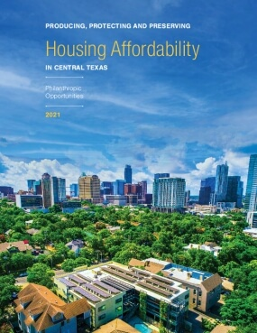 Producing, Protecting and Preserving Housing Affordability in Central Texas: Philanthropic Opportunities