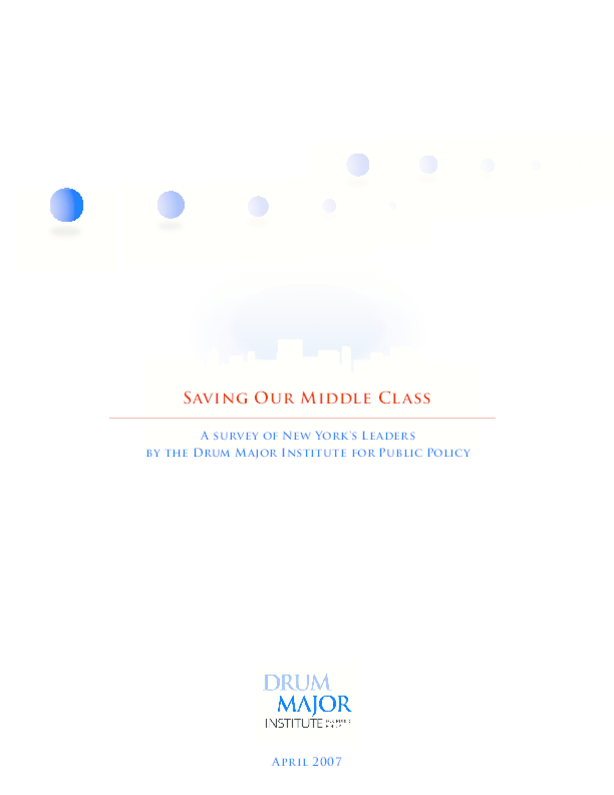 Saving Our Middle Class: A Survey of New York's Leaders By the Drum Major Institute for Public Policy